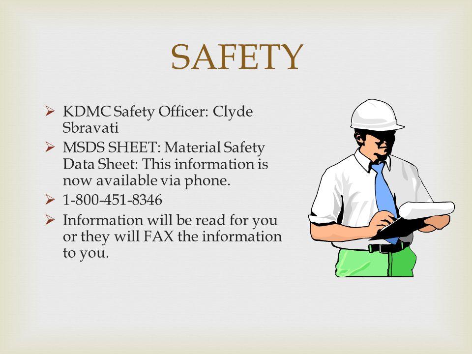 SAFETY KDMC Safety Officer: Clyde Sbravati
