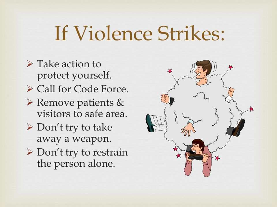 If Violence Strikes: Take action to protect yourself.
