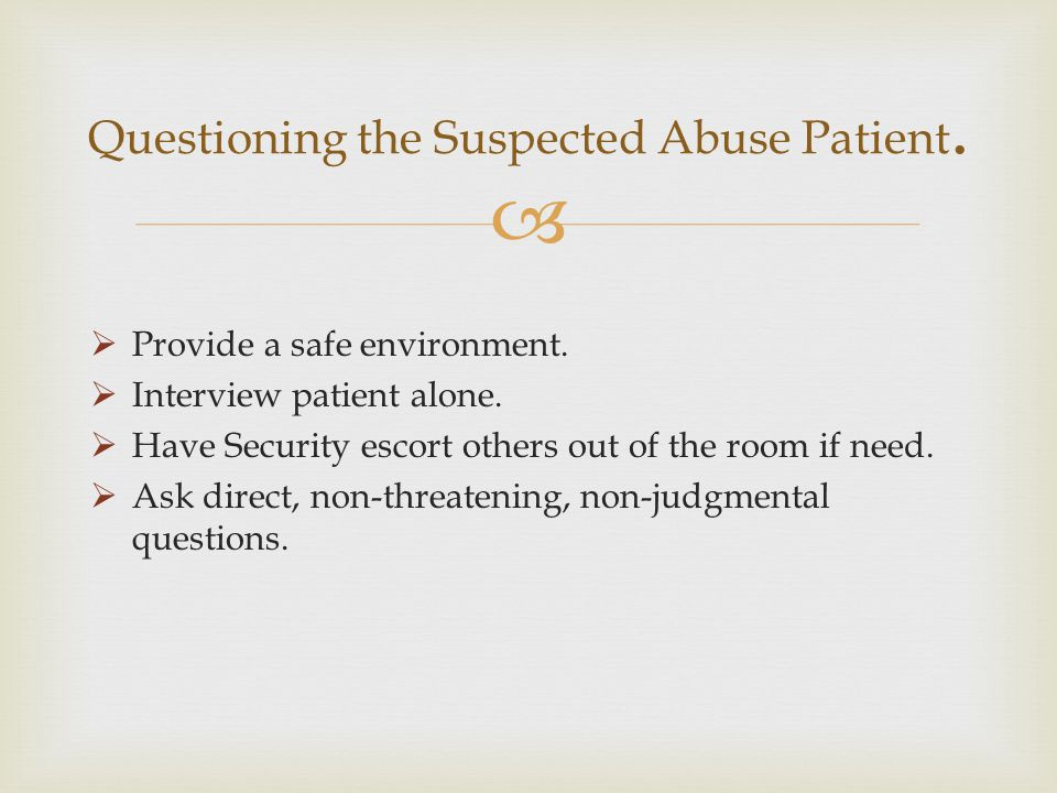 Questioning the Suspected Abuse Patient.