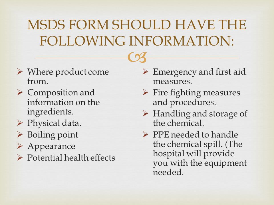 MSDS FORM SHOULD HAVE THE FOLLOWING INFORMATION: