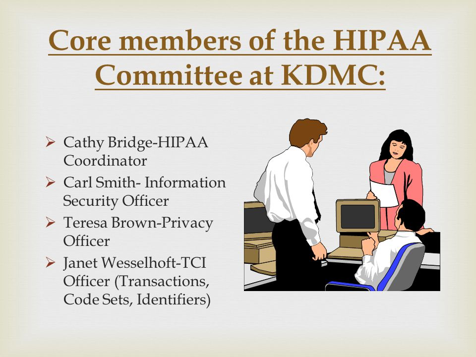 Core members of the HIPAA Committee at KDMC: