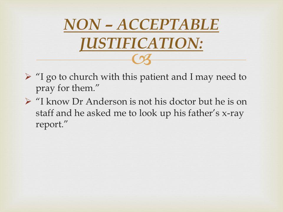 NON – ACCEPTABLE JUSTIFICATION: