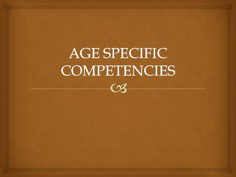 AGE SPECIFIC COMPETENCIES