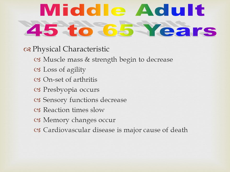 Middle Adult 45 to 65 Years Physical Characteristic