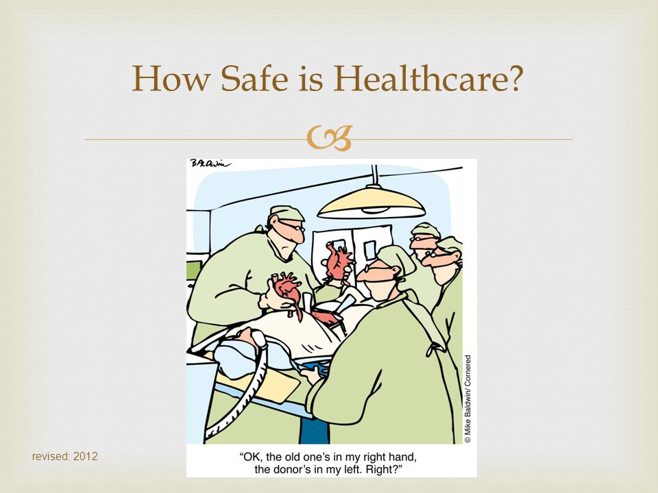 How Safe is Healthcare revised: 2012
