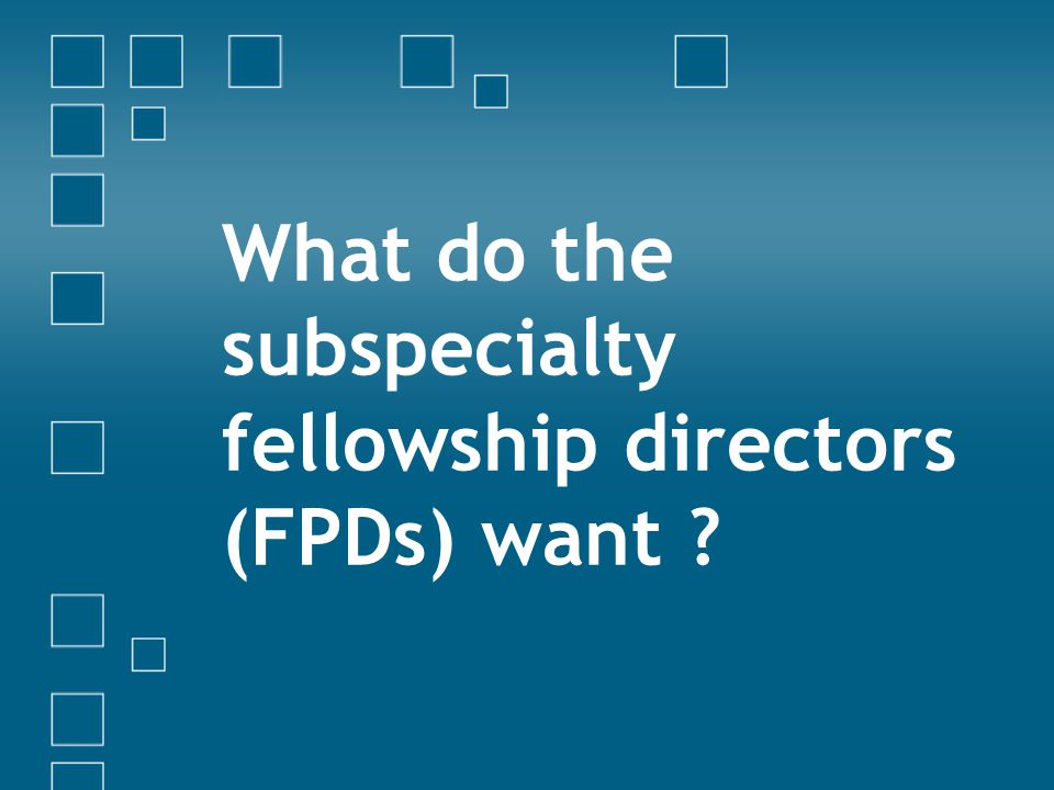 What do the subspecialty fellowship directors (FPDs) want