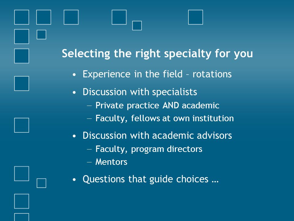 Selecting the right specialty for you