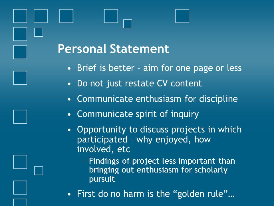 Personal Statement Brief is better – aim for one page or less