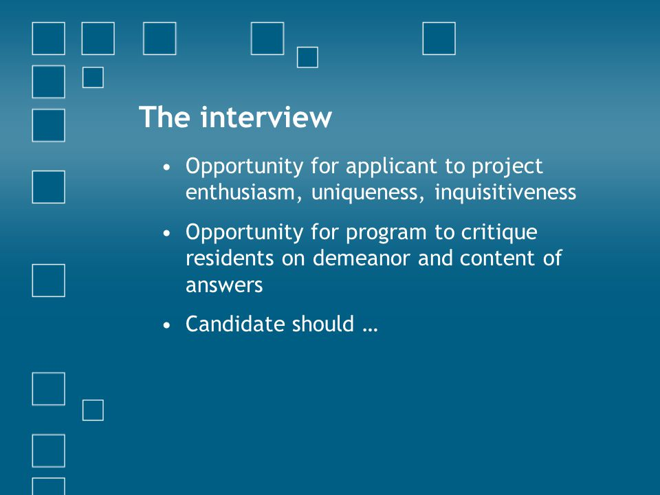 The interview Opportunity for applicant to project enthusiasm, uniqueness, inquisitiveness.