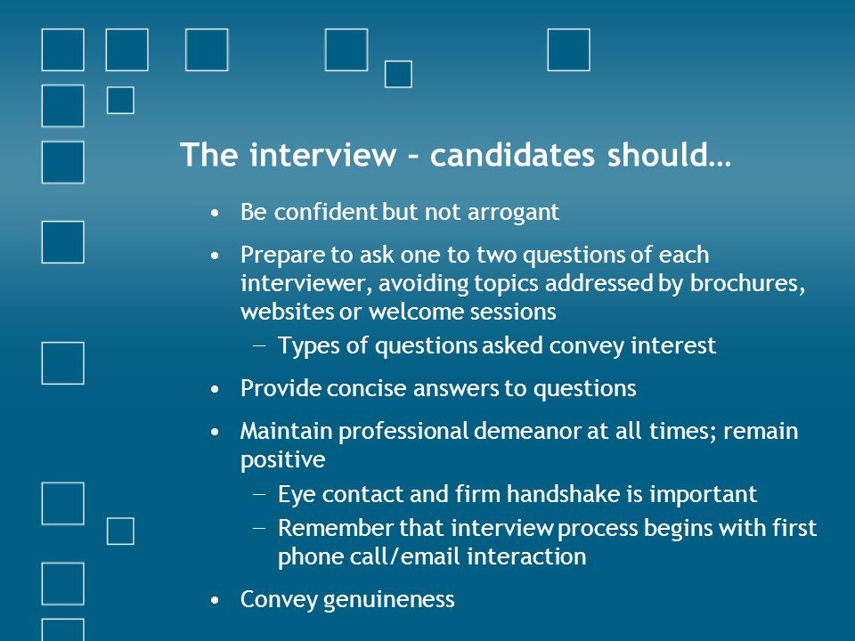 The interview – candidates should…