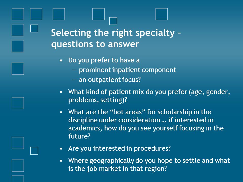Selecting the right specialty – questions to answer
