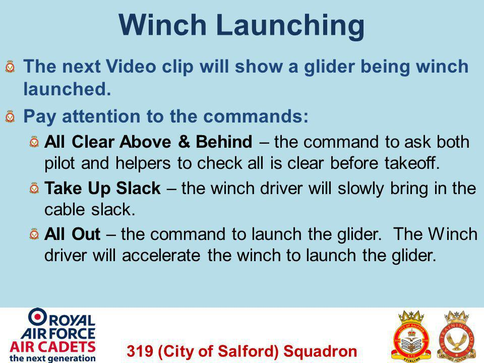 Winch Launching The next Video clip will show a glider being winch launched. Pay attention to the commands: