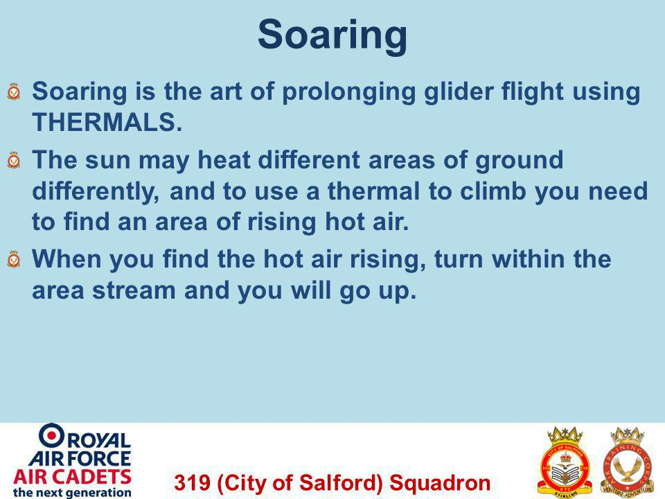 Soaring Soaring is the art of prolonging glider flight using THERMALS.