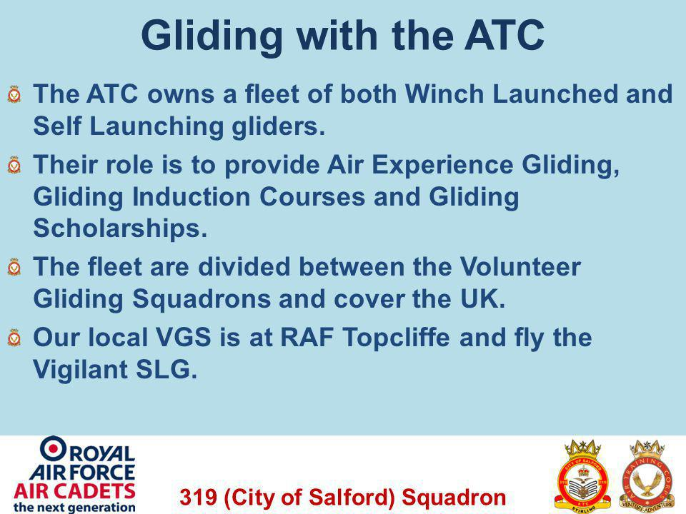 Gliding with the ATC The ATC owns a fleet of both Winch Launched and Self Launching gliders.