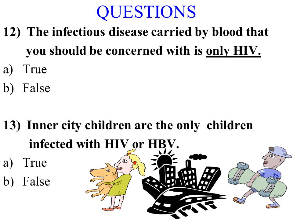 QUESTIONS 12) The infectious disease carried by blood that
