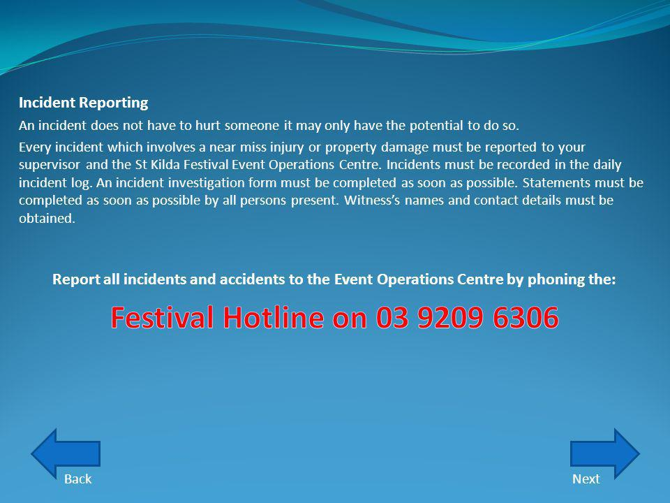 Festival Hotline on 03 9209 6306 Incident Reporting