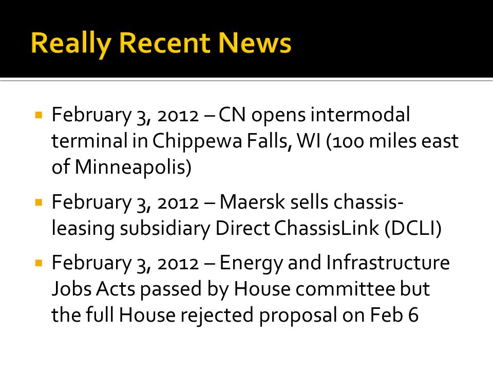 Really Recent News February 3, 2012 – CN opens intermodal terminal in Chippewa Falls, WI (100 miles east of Minneapolis)