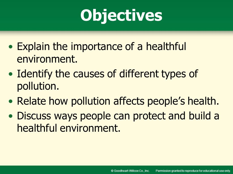 Objectives Explain the importance of a healthful environment.