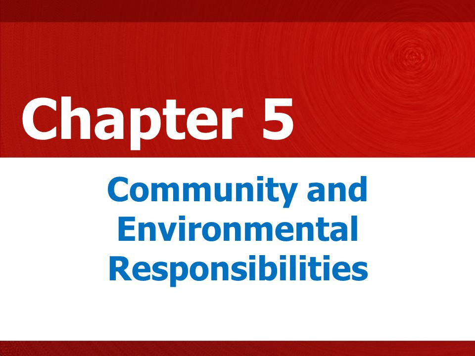 Community and Environmental Responsibilities
