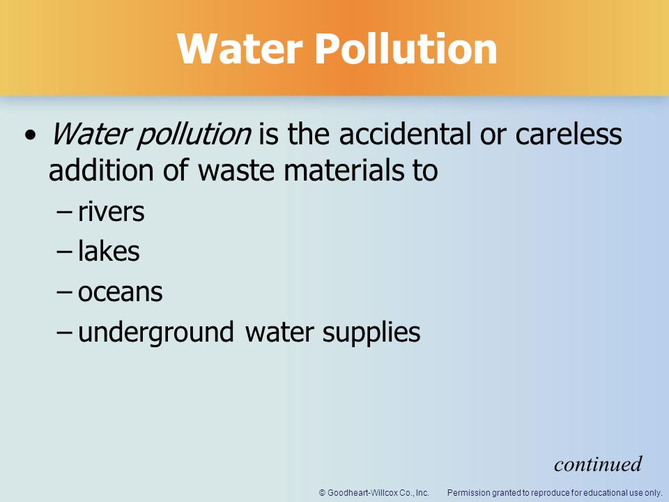 Water Pollution Water pollution is the accidental or careless addition of waste materials to. rivers.