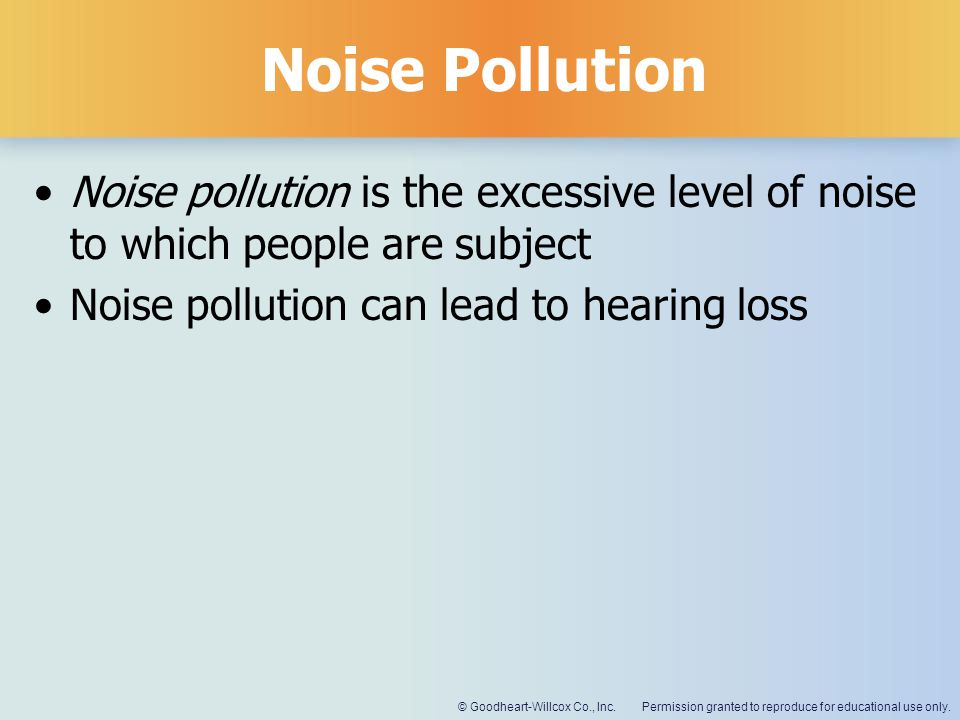 Noise Pollution Noise pollution is the excessive level of noise to which people are subject.