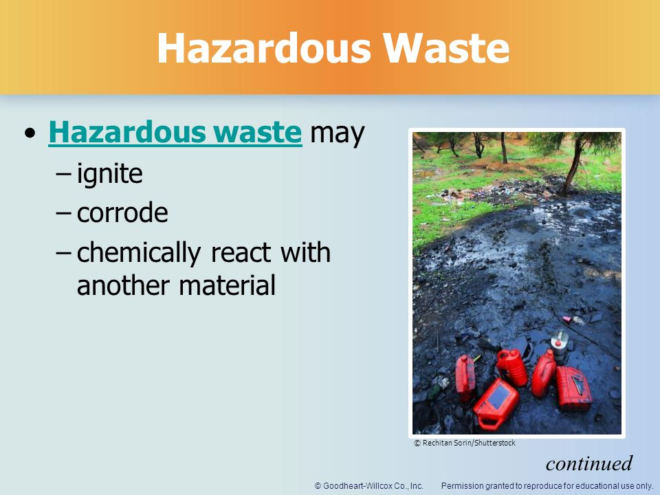 Hazardous Waste Hazardous waste may ignite corrode