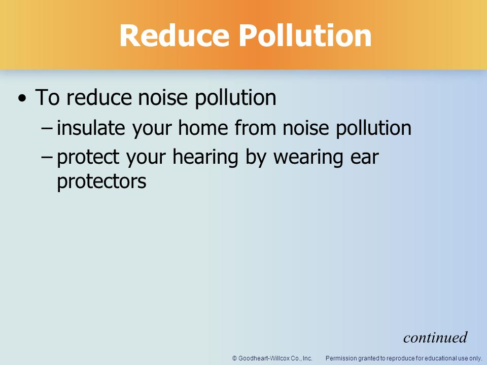 Reduce Pollution To reduce noise pollution