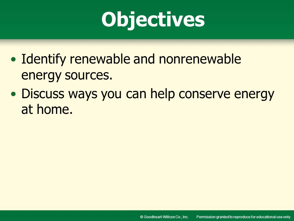 Objectives Identify renewable and nonrenewable energy sources.