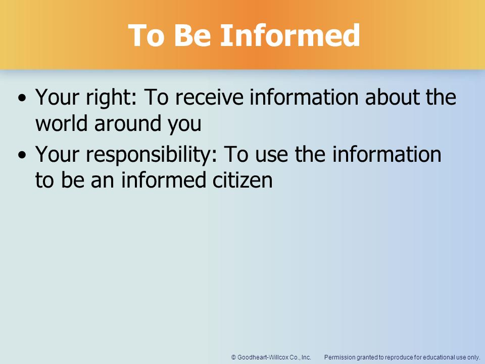 To Be Informed Your right: To receive information about the world around you.