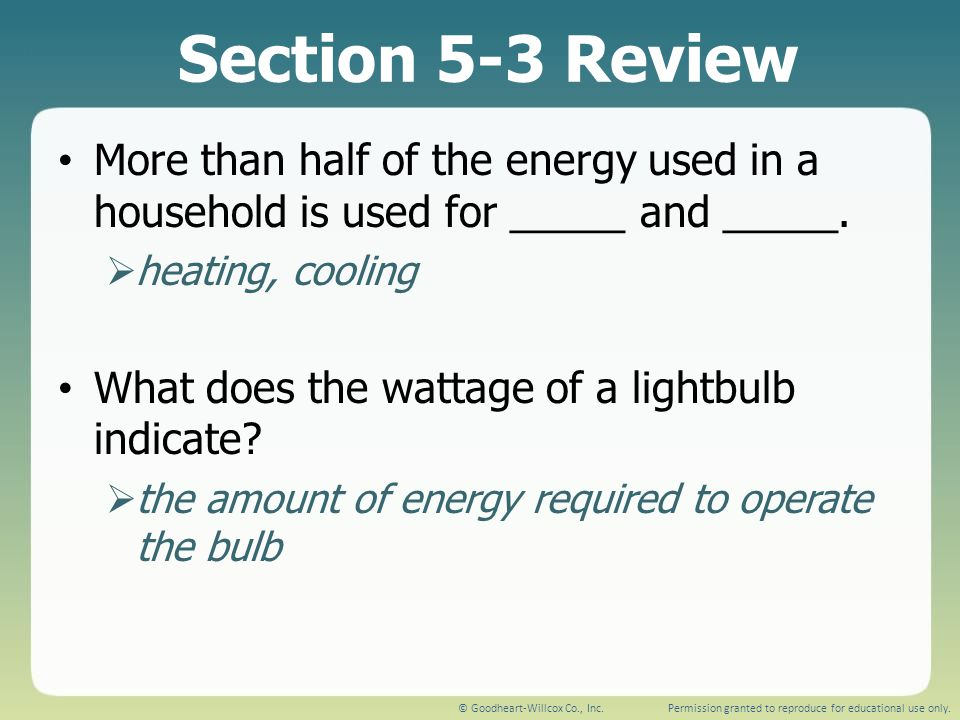 Section 5-3 Review More than half of the energy used in a household is used for _____ and _____. heating, cooling.