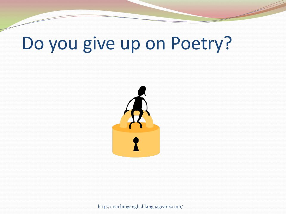 Do you give up on Poetry http://teachingenglishlanguagearts.com/