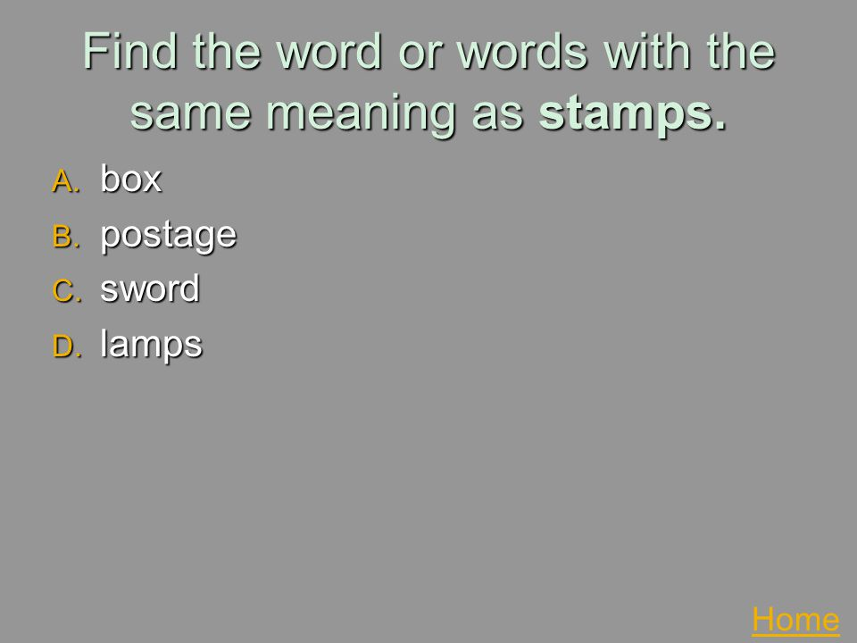 Find the word or words with the same meaning as stamps.