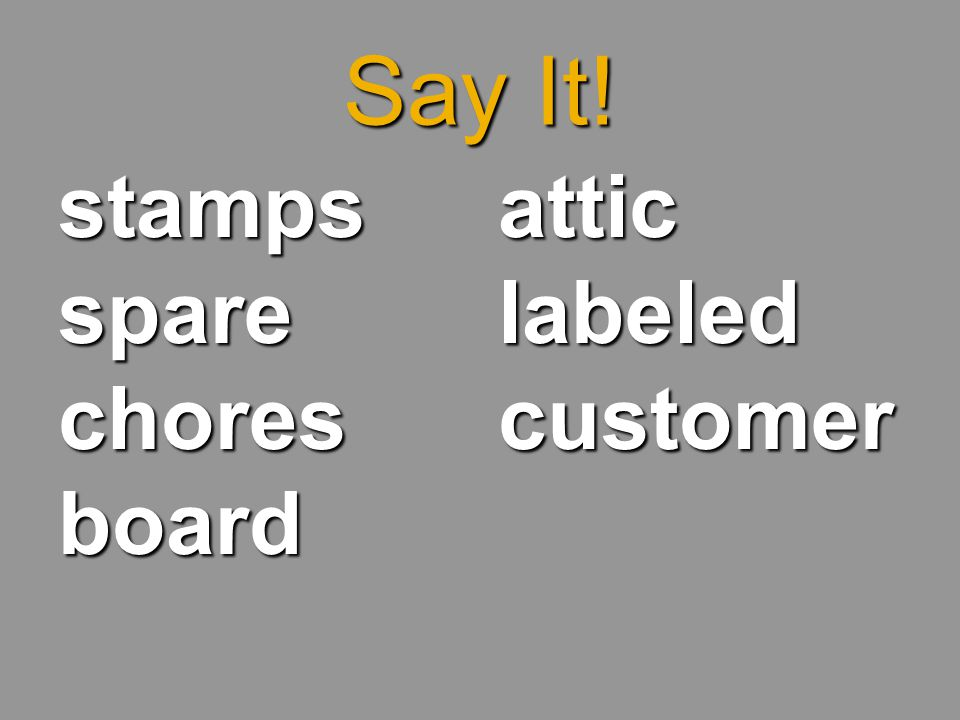 Say It! stamps spare chores board attic labeled customer