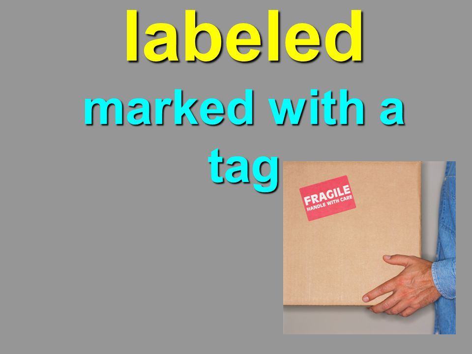 labeled marked with a tag