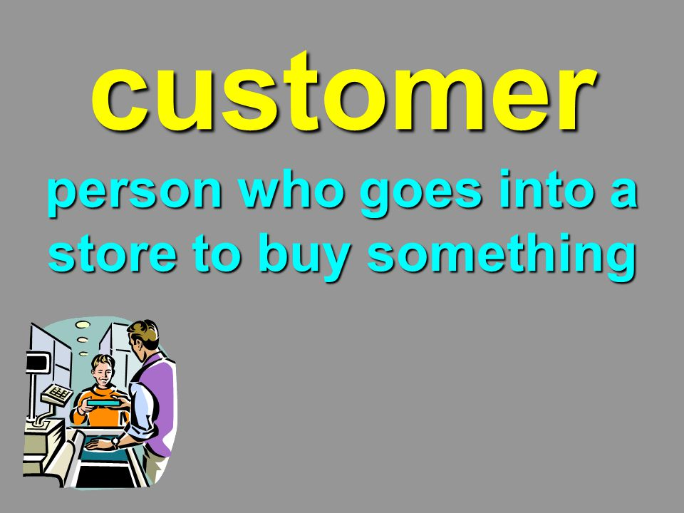 customer person who goes into a store to buy something