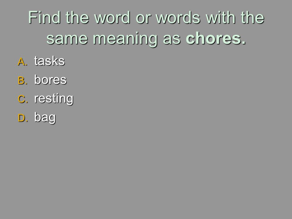 Find the word or words with the same meaning as chores.