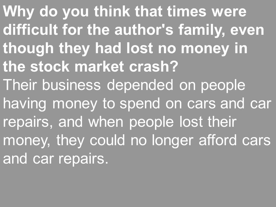 Why do you think that times were difficult for the author s family, even though they had lost no money in the stock market crash