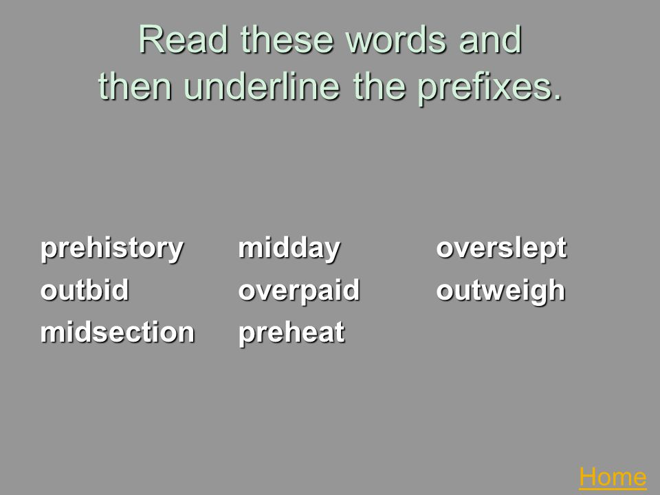Read these words and then underline the prefixes.