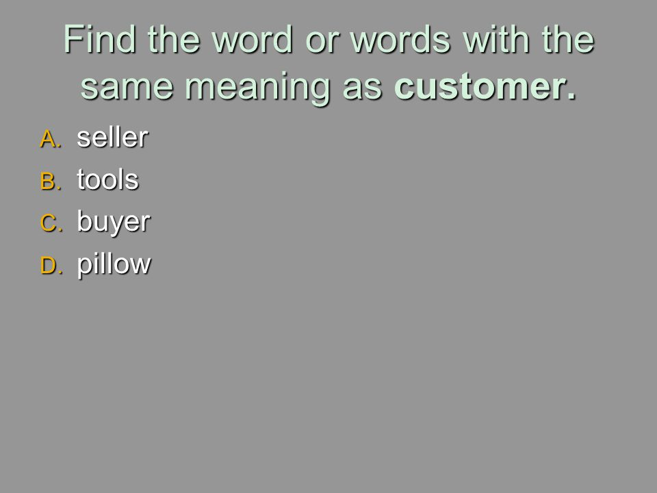 Find the word or words with the same meaning as customer.