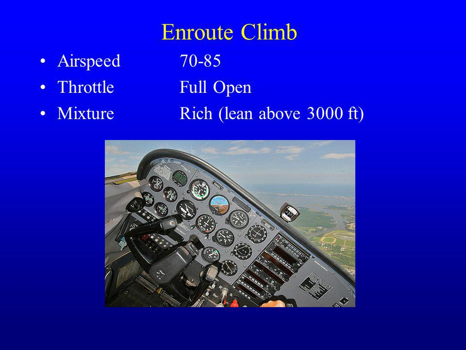 Enroute Climb Airspeed 70-85 Throttle Full Open