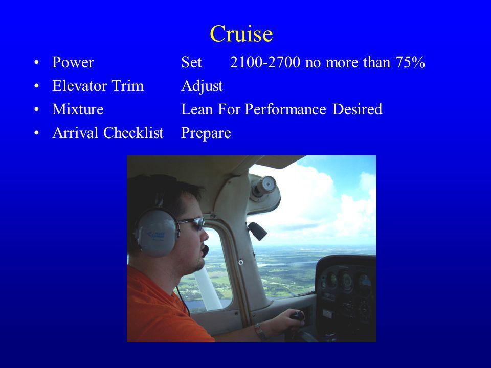 Cruise Power Set 2100-2700 no more than 75% Elevator Trim Adjust