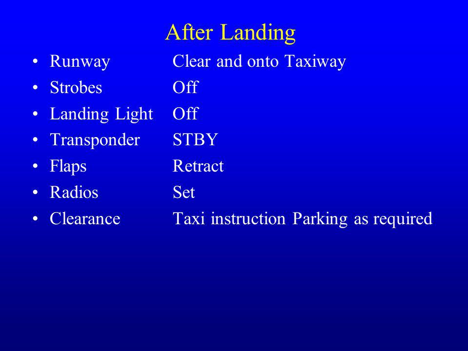 After Landing Runway Clear and onto Taxiway Strobes Off
