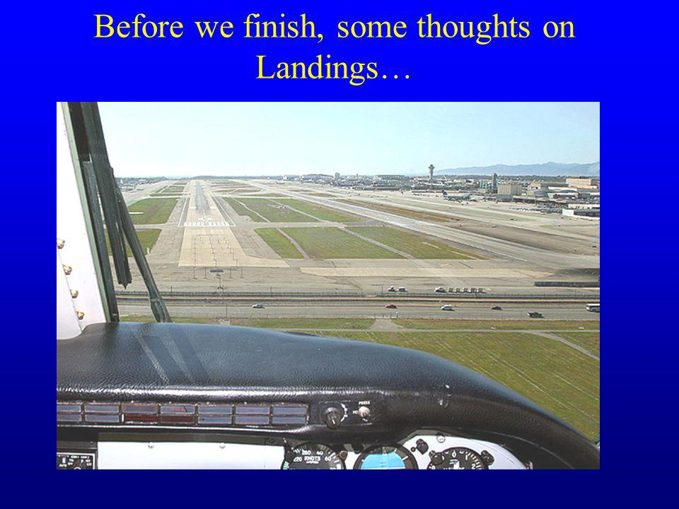 Before we finish, some thoughts on Landings…