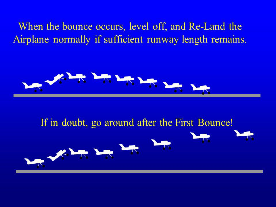 If in doubt, go around after the First Bounce!