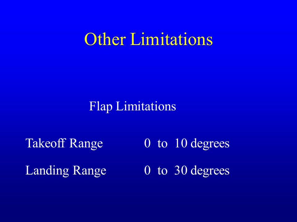 Other Limitations Flap Limitations Takeoff Range 0 to 10 degrees