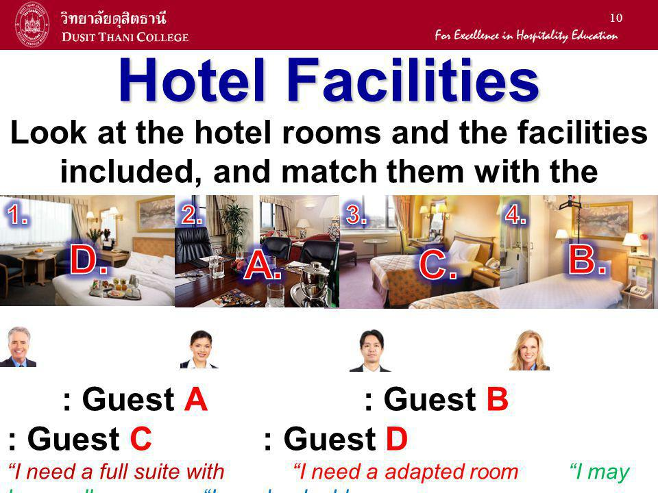 Hotel Facilities Look at the hotel rooms and the facilities included, and match them with the guests' preferences below.