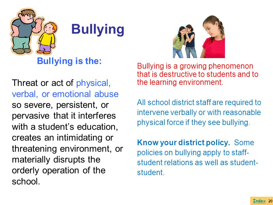 Bullying Bullying is the: Threat or act of physical,