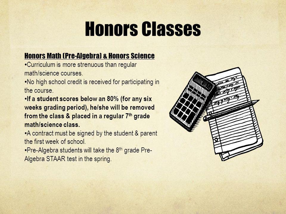 Honors Classes Honors Math (Pre-Algebra) & Honors Science
