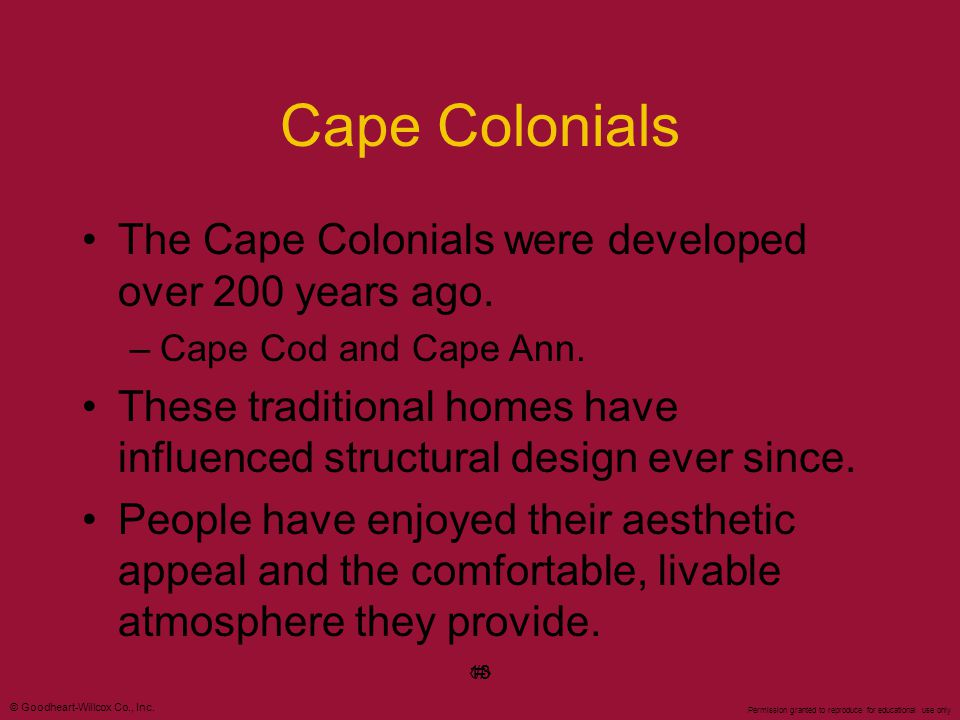 Cape Colonials The Cape Colonials were developed over 200 years ago.