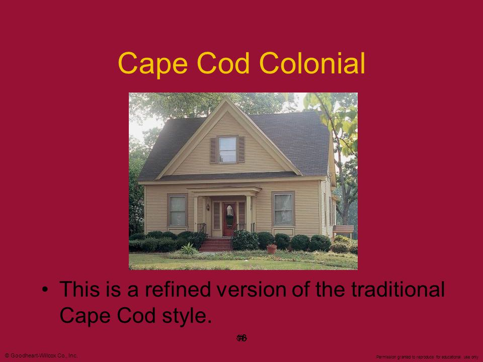 Cape Cod Colonial This is a refined version of the traditional Cape Cod style. ‹#› 16 16